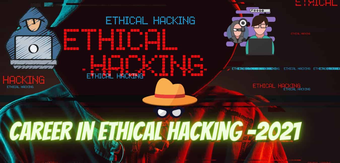 how to begin career in ethical hacking in 2021